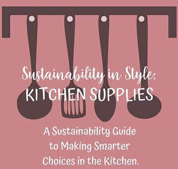 Sustainability in Style: Kitchen Goodies