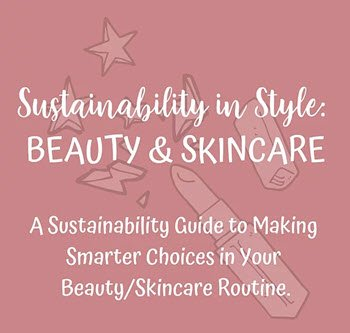 Sustainability in Style: Beauty & Skincare