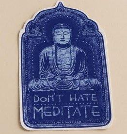 Soul Flower Don't Hate Meditate Sticker