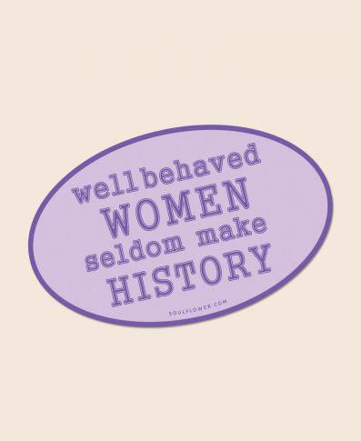 Soul Flower Well Behaved Women Sticker