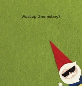 Good Paper Wassup Gnomeboy