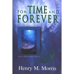 Dr. Henry Morris For Time and Forever
