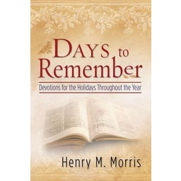 Dr. Henry Morris Days to Remember