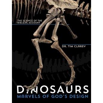 Dr. Timothy Clarey Dinosaurs: Marvels of God's Design