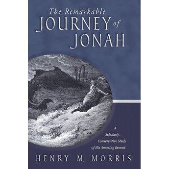 Dr. Henry Morris The Remarkable Journey of Jonah