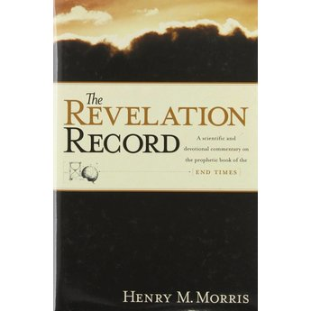 Dr. Henry Morris The Revelation Record