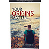 Dr. Henry Morris III Your Origins Matter - eBook