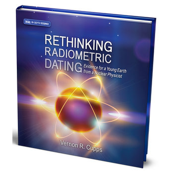 Dr. Vernon Cupps Rethinking Radiometric Dating
