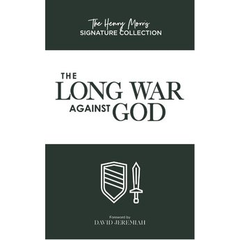 Dr. Henry Morris The Long War Against God