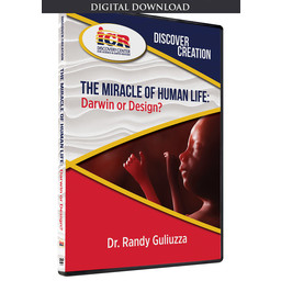 Dr. Randy Guliuzza Discover Creation: The Miracle of Human Life - Digital