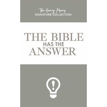 Dr. Henry Morris The Bible Has the Answer