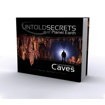 Untold Secrets of Planet Earth: Catastrophic Caves
