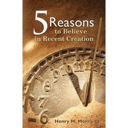 Dr. Henry Morris III 5 Reasons to Believe in Recent Creation
