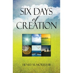 Dr. Henry Morris III Six Days of Creation