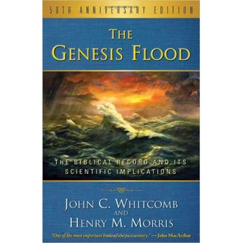 Dr. Henry Morris The Genesis Flood, 50th Anniversary Edition