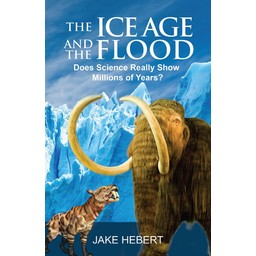 Dr. Jake Hebert The Ice Age and the Flood