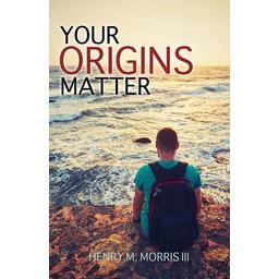 Dr. Henry Morris III Your Origins Matter