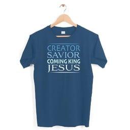 Creator Savior Coming King Shirt