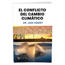 Dr. Jake Hebert El Conflicto Del Cambio Climáctico (Spanish)