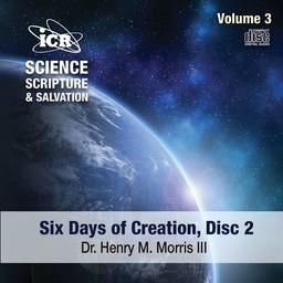 Dr. Henry Morris III Science, Scripture, & Salvation Vol 3, Disc 2