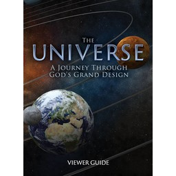 The Universe: A Journey Through God's Grand Design Viewer Guide