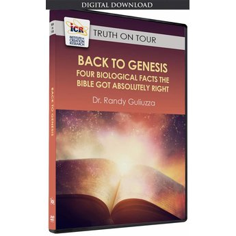 Dr. Randy Guliuzza Back to Genesis: Four Biological Facts the Bible Got Absolutely Right - Download