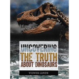 Uncovering the Truth About Dinosaurs Viewer Guide