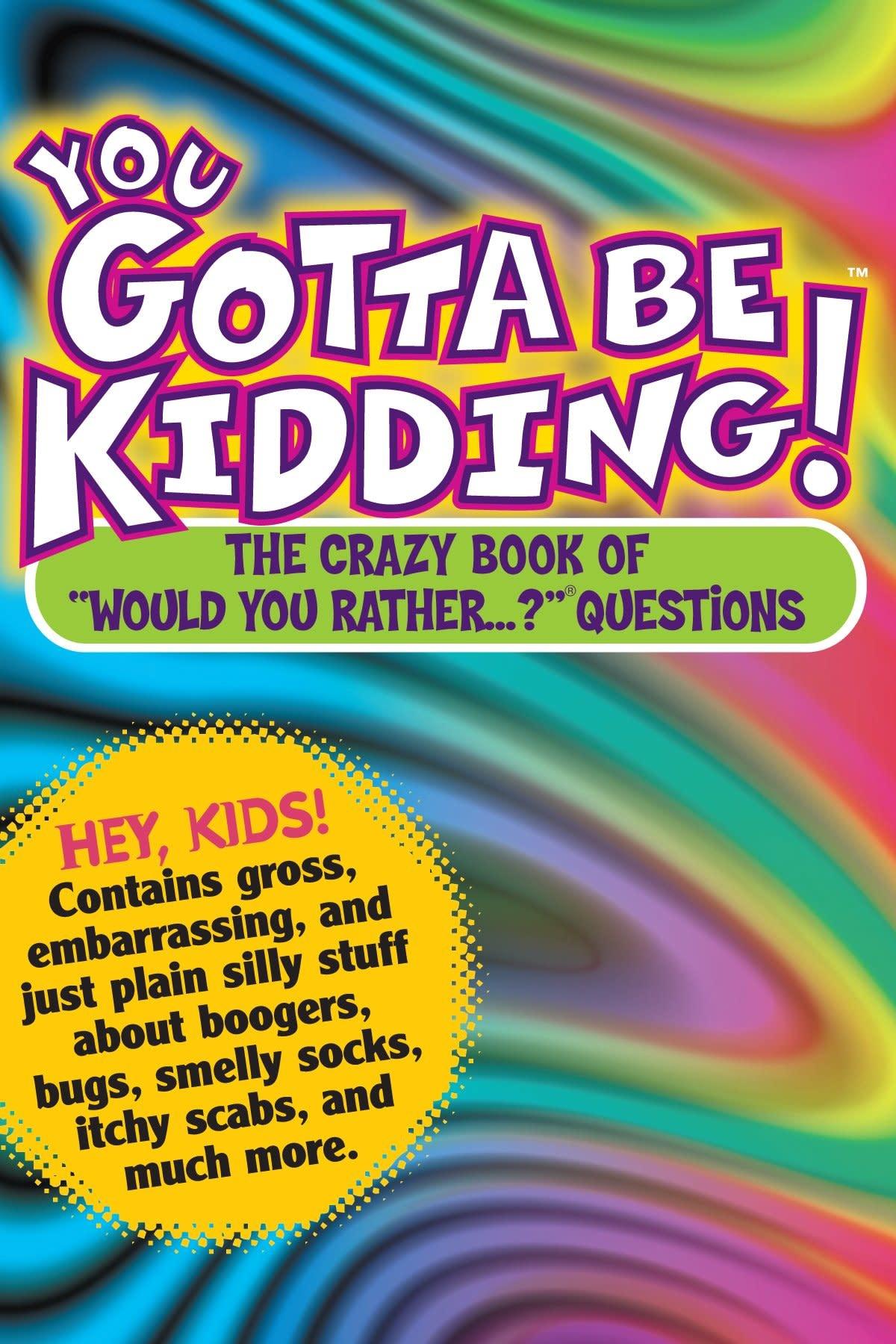 You Gotta Be Kidding Book