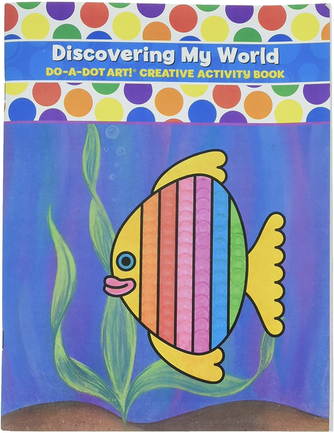 Discovering My World Do-A -Dot Activity Book
