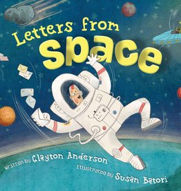 Letters From Space by Clayton Anderson