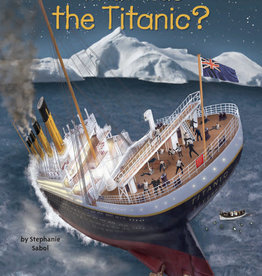 What Was The Titanic? Paperback Book