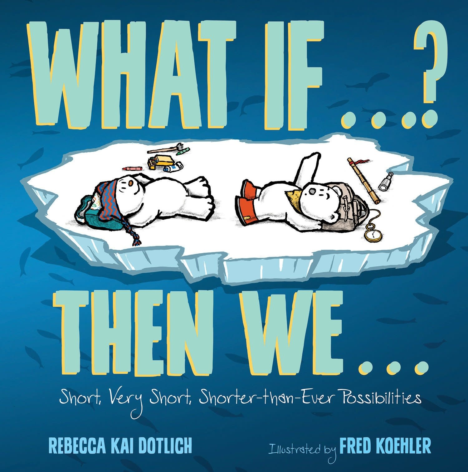 What If...? Then We...
