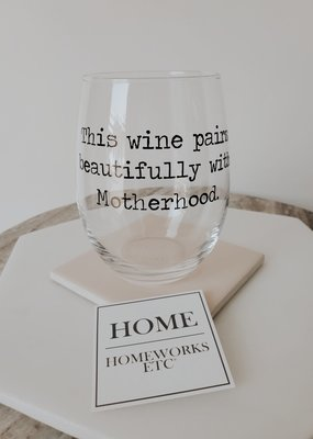 HW - This Wine Pairs Beautifully with Motherhood