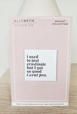 AllyBeth Design Co AB - Magnet - Procrastinate