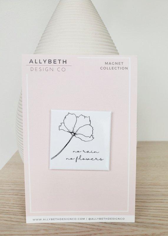 AllyBeth Design Co AB - Magnet - No Rain, No Flowers