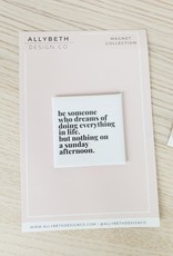 AllyBeth Design Co AB - Magnet - Be Somebody
