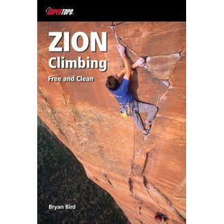 Super Topo Zion Climbing: Free and Clean