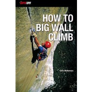Super Topo How to Big Wall Climb