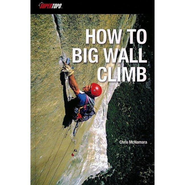 Super Topo How to Big Wall Climb