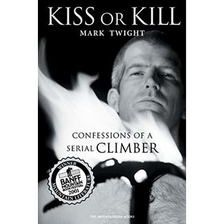 Mountaineers Books Kiss or Kill: Confession of a Serial Climber