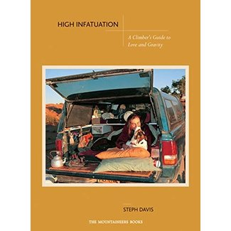 Mountaineers Books High Infatuation: A Climber's Guide to Love and Gravity