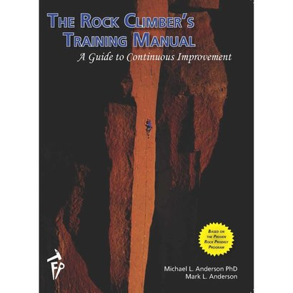 Fixed Pin Publishing The Rock Climber's Training Manual: A Guider to Continuous Improvement