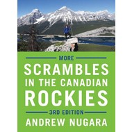 More Scrambles in the Canadian Rockies, 3rd Edition