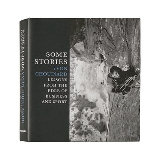 Some Stories: By Yvon Chouinard