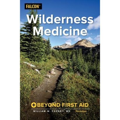 Falcon Guides Wilderness Medicine: Beyond First Aid