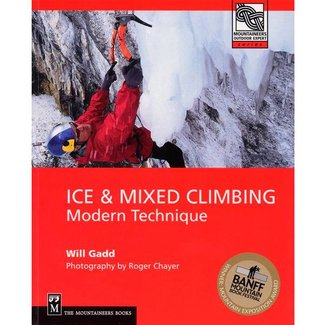 Mountaineers Books Ice and Mixed Climbing: Modern Technique