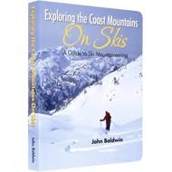John Baldwin Exploring the Coast Mountains on Skis