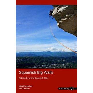 Squamish Big Walls: Aid Climbs on the Squamish Chief