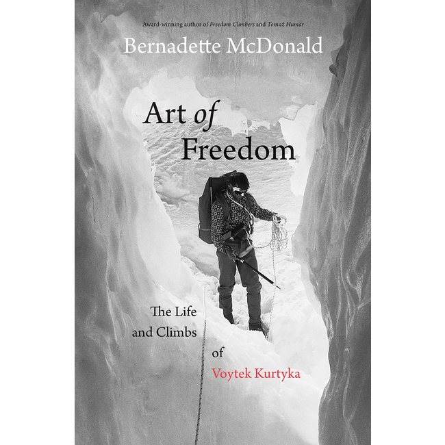 Rocky Mountain Books Art of Freedom: The Life and Climbs of Voytek Kurtyka
