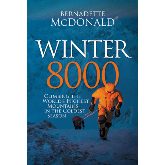 Mountaineers Books Winter 8000: Climbing the World's Highest Mountains in the Coldest Season